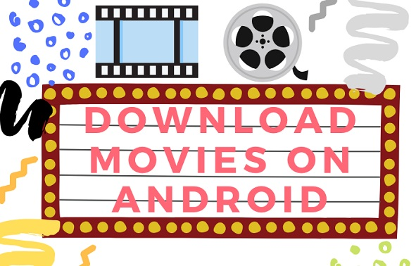 download movies on android