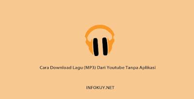Cara Download Lagu (MP3) Dari Youtube Tanpa Aplikasi