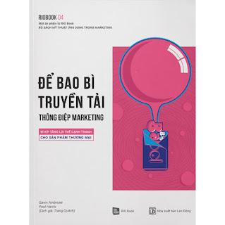 Rio Book 04 - Để Bao Bì Truyền Tải Thông Điệp Marketing: Bí Kíp Tăng Lợi Thế Cạnh Tranh Cho Sản Phẩm Thương Mại ebook PDF-EPUB-AWZ3-PRC-MOBI