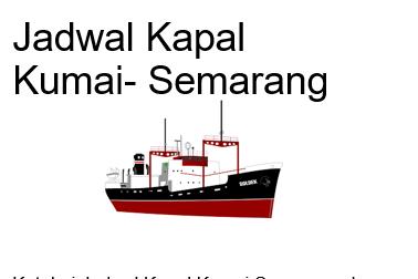 Jadwal Kapal Kumai Semarang Januari 2019