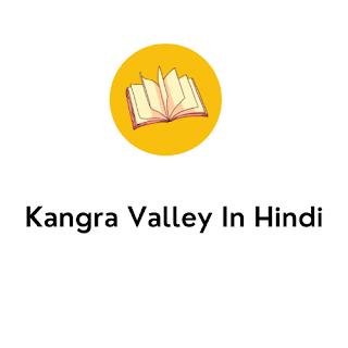 Kangra Valley In Hindi