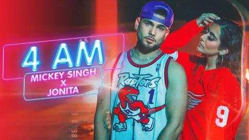 4 AM Lyrics | Mickey Singh | Jonita Gandhi