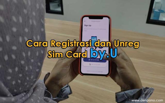 Cara Registrasi dan Unreg Kartu By.U