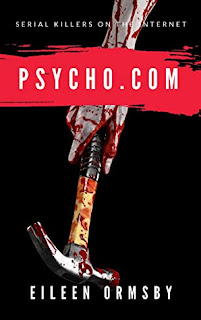 Review: Psycho.com: Serial Killers on the Internet by Eileen Ormsby