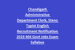 Chandigarh Administrative Department Clerk, Steno Typist English Recruitment Notification 2019 404 Govt Jobs Exam Syllabus