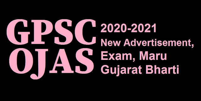 GPSC OJAS 2020-2021 | New Advertisement, Exam, Maru Gujarat Bharti
