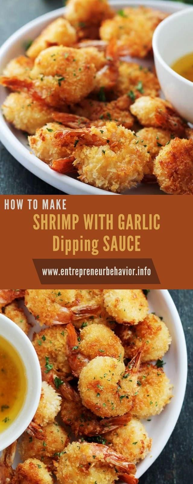 SHRIMP WITH GARLIC Dipping SAUCE