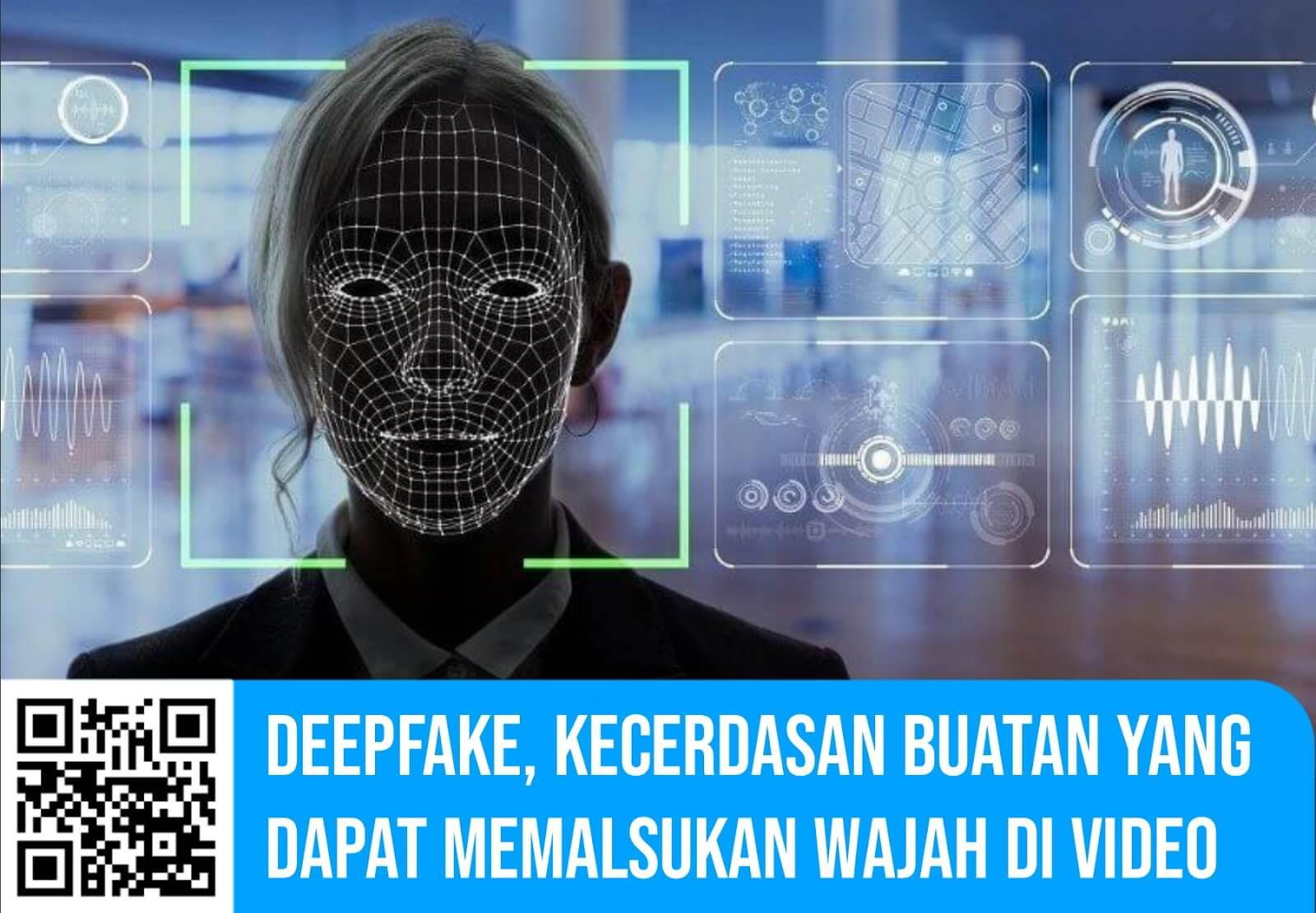 Deepfake, Kecerdasan Buatan Yang Dapat Memalsukan Wajah di Video