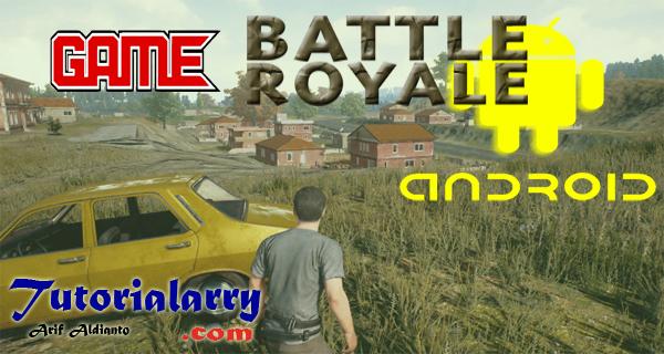 Game Battle Royale Untuk Android Terbaik
