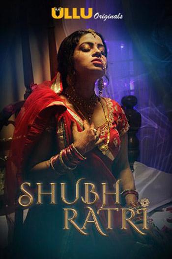 Shubhratri 2019 S01 E01-03 ORG Hindi Complete Hot Web Series HDRip 720p 300MB 1