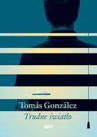 Tomas Gonzalez,Trudne światło, okres ochronny na czarownice, carmaniola