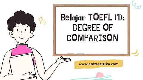 Belajar Toefl (1) : DEGREE OF COMPARISON