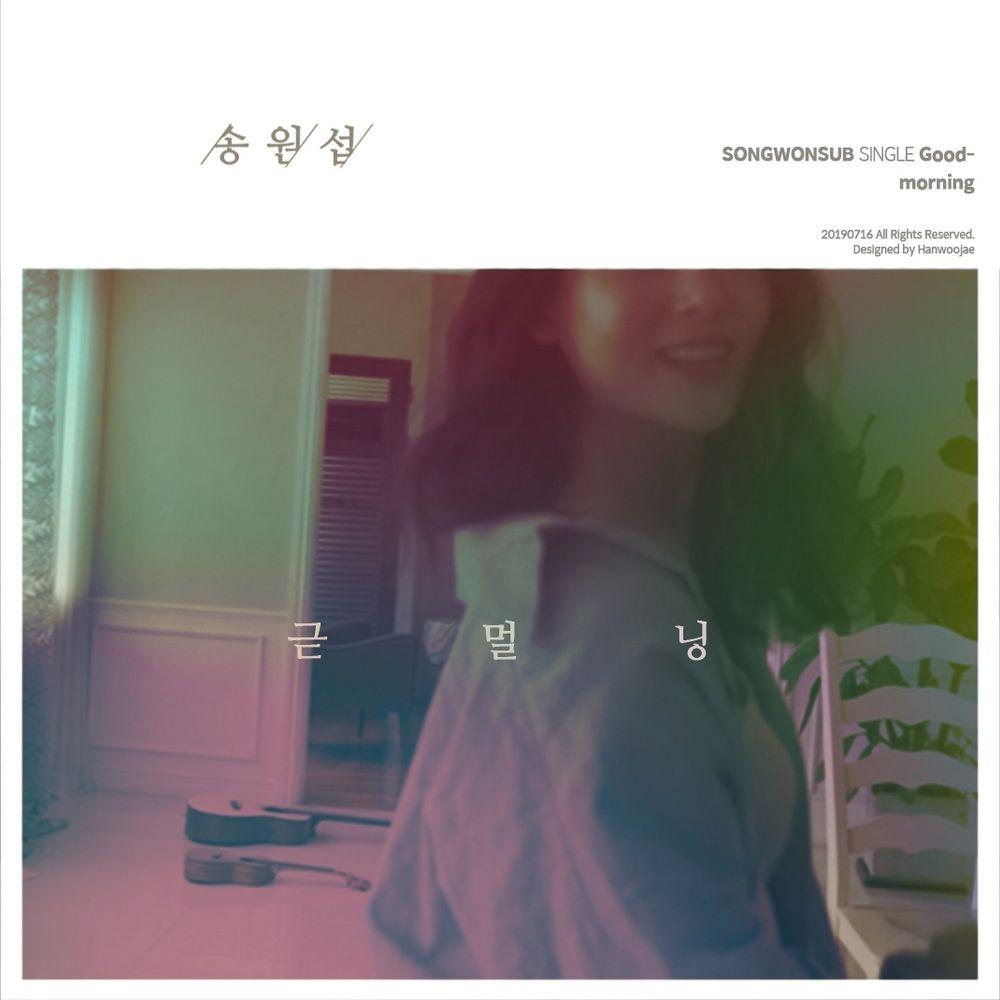 Song Won Sub – Good Morning – Single