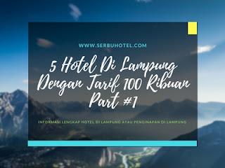 5 Hotel Di Lampung Dengan Tarif 100 Ribuan Part #1