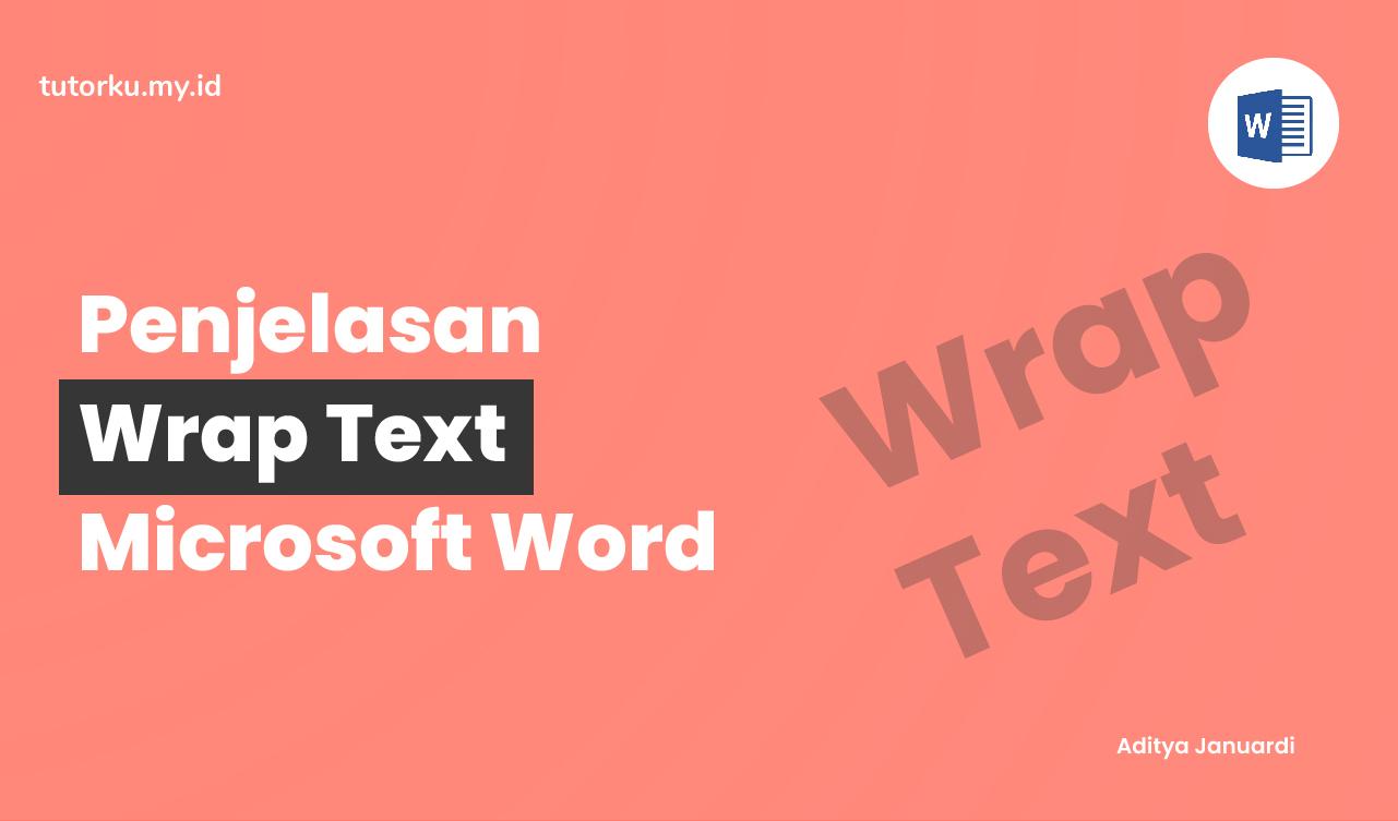 Wrap Text Microsoft Word - Penjelasan dan Cara Menggunakan