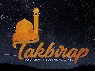Lirik Ecko Show X BOSSVHINO X AIL - Takbirap Cover Album