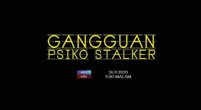 Gangguan Psiko Stalker 2020 (Astro)