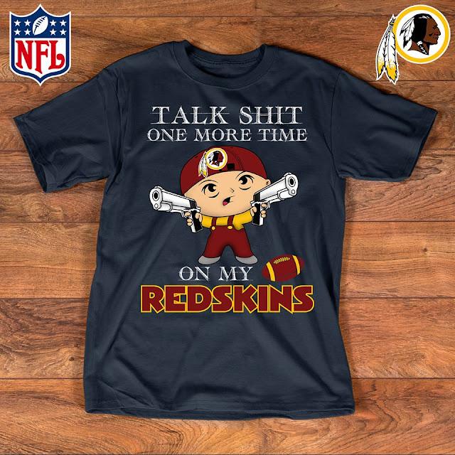 Talk Shit One More Time On My Washington Redskins Shirt