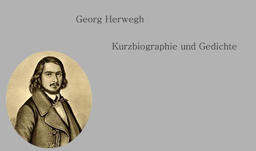 Gedichte Und Zitate Fur Alle Georg Herwegh Kurzbiographie Und