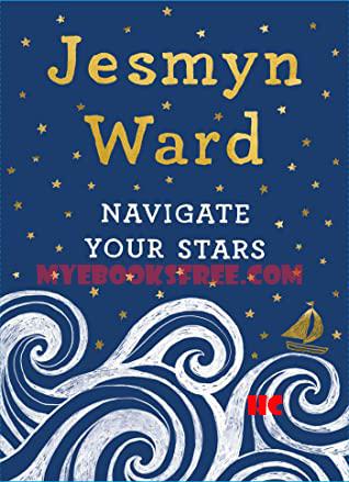 Navigate Your Stars by Jesmyn Ward free books download