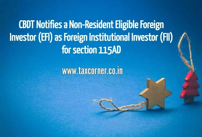 CBDT Notifies a Non-Resident EFI as FII for section 115AD