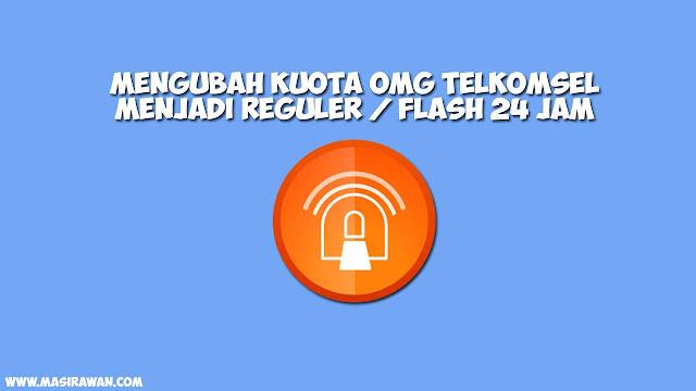 5 Cara Mengubah Kuota OMG Telkomsel Menjadi Reguler / Flash 24 Jam