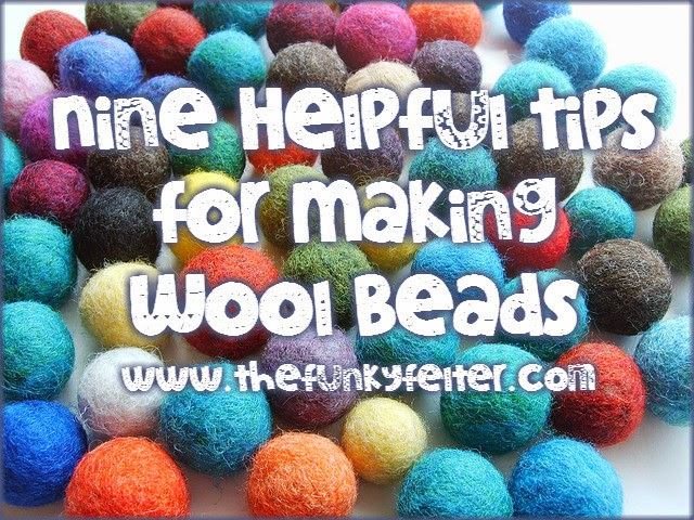 Nine helpful timps for making felted wool beads or balls by the funky felter