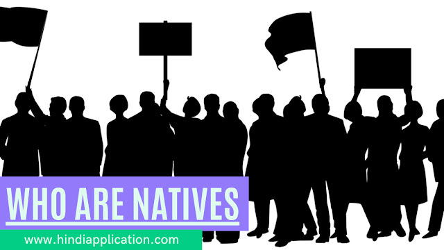 Who are the natives?