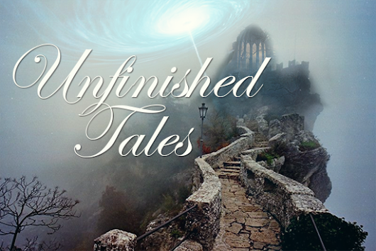 Unfinished Tales | Shadow Worlds | Part Three