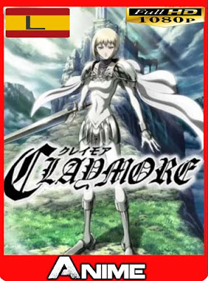 Claymore latino HD [1080P] [GoogleDrive] RijoHD