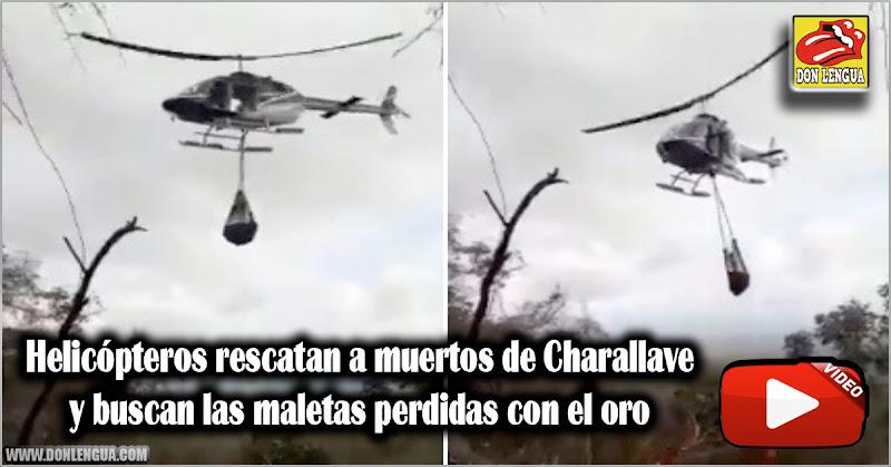 Helicópteros rescatan a muertos de Charallave y buscan las maletas perdidas con el oro