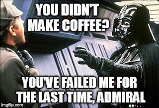 Star Wars Darth Vader gets mad when there is no coffee.