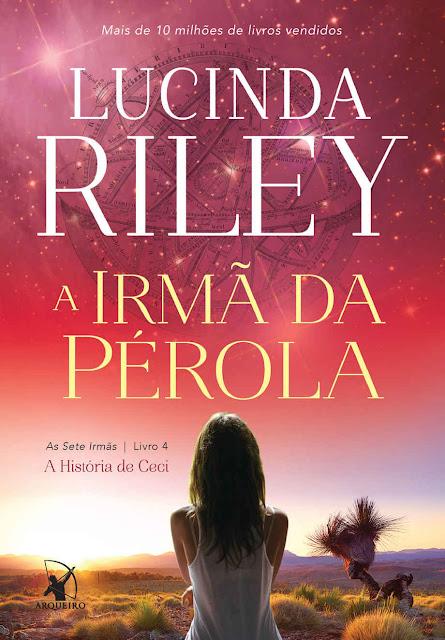 A irmã da pérola A História de Ceci - Lucinda Riley
