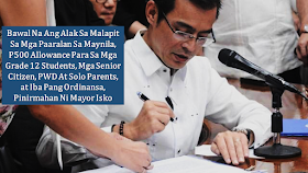Manila Mayor Isko Moreno signed his first two city ordinances granting a P500 monthly cash aid for Grade 12 students in all public schools in the city, persons with disability (PWD), solo parents and senior citizenson Thursday (July 25) .    The ordinances were signed at the Bulwagang Katipunan of the Manila City Hall in the presence of Manila Vice Mayor Honey Lacuna, Majority Floor Leader Joel Chua, and members of the Manila City Council.       Ads    The ordinances will be enforced immediately throughout the city.  Manila Mayor Isko Moreno said that as a response to the directive of President Rodrigo Duterte and as a mayor of Manila, being considered as a capital city of the country, his office along with the city councilors will initiate the action.    Effective immediately, all Grade 12 students enrolled in any public school in Manila would receive P500 monthly allowance from the city government under Ordinance No. 8564.    To qualify for the cash aid, students should have a good standing, must be a resident and registered voter in the City of Manila. If the student is still too young to register as voter, his or her parent or legal guardian should be the registered voter.    The order said students may be disqualified from receiving the cash aid if they had been dismissed before the end of the school year.    Under Ordinance No. 8565, cash aid will be provided for solo parents, senior citizens and PWDs .    The order defined a senior citizen as someone who is at least 60 years old. To qualify, they should be residents and registered voters of Manila and their names must appear on a list of the Manila Office of Senior Citizens' Affairs.  Ads      Sponsored Links    The mayor also said that they will soon implement an ordinance seeking to order local businesses to hire senior citizens and PWDs to work in their establishments. Every establishment in Metro Manila will also be required to have 70% of employees to be residents of Manila.