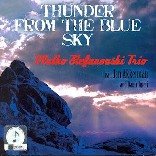Vlatko Stefanovski Trio Feat. Jan Akkerman And Damir Imeri - 2008 - Thunder From The Blue Sky