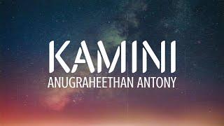 കാമിനി Kamini Lyrics - Anugraheethan Antony