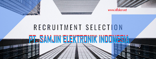 INFO Loker Pabrik PT Samjin Elektronik Indonesia Tahun 2020