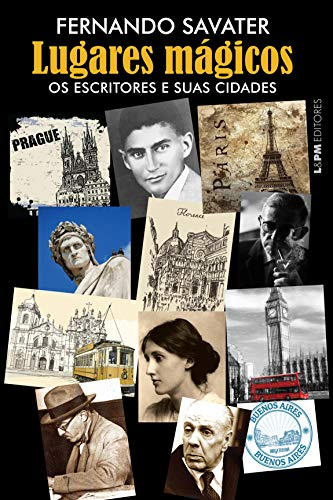 Lugares mágicos: os escritores e suas cidades - Fernando Savater