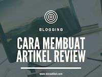 Cara Membuat Artikel Review yang Baik