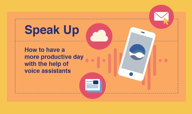 Speak Up: How to have a more productive day with the help of voice assistants