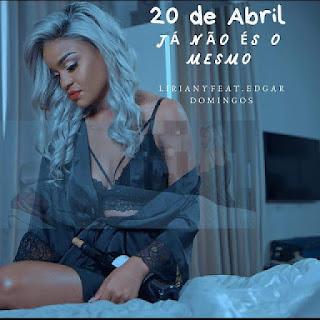 Liriany - Já Não És o Mesmo (Feat Edgar Domingos) - download mp3