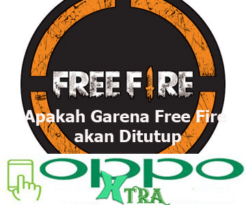 Apakah Garena Free Fire akan Ditutup