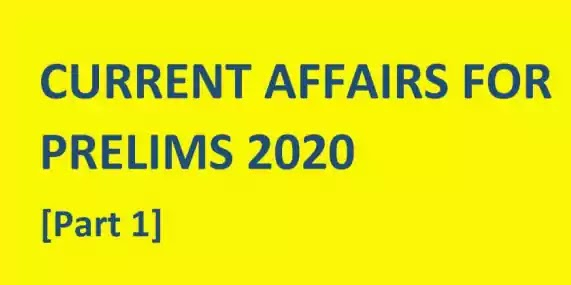Forum IAS Current Affairs for Prelims 2020 Compilation