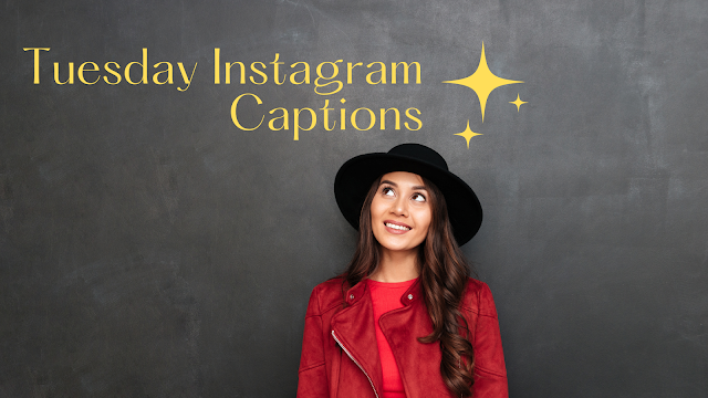 Tuesday Captions For Instagram