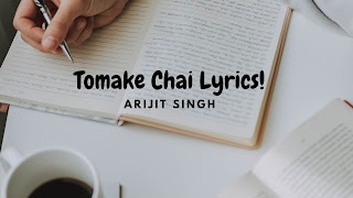 Tomake Chai Lyrics