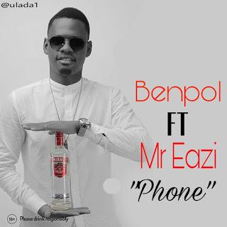 Ben Pol Ft. Mr Eazi - Phone