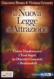 La nuova legge di attrazione - Giacomo Bruno, Viviana Grunert