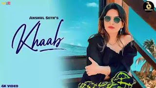 Checkout New Song Khaab sung by Anshul Seth and lyrics penned by Sonu Saggu.
