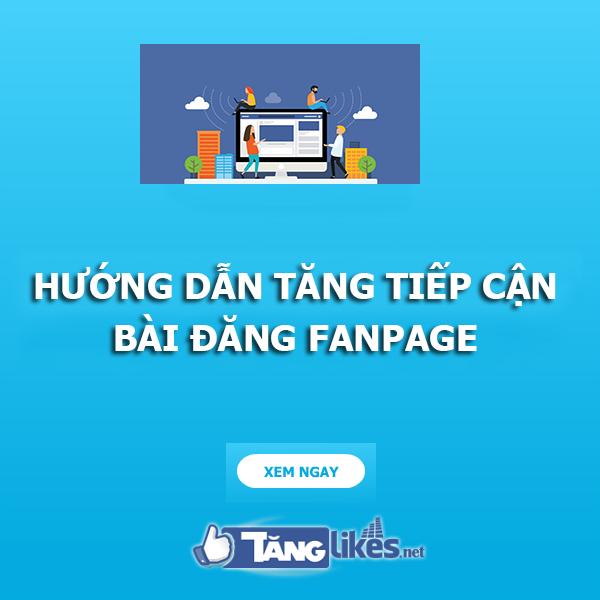 tang tiep can bai viet fanpage