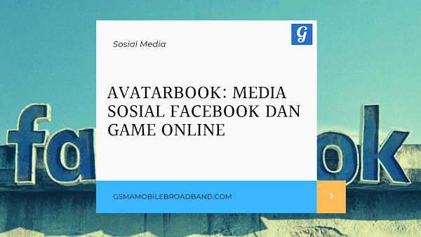 Avatarbook: Media Sosial Facebook dan Game Online
